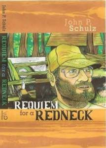"The hilarious, sensitive, award winning ""Requiem for a Redneck"""