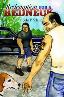Redemption for a Redneck, A new novel by John P. Schulz